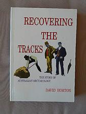 RECOVERING THE TRACKS THE STORY OF AUSTRALIAN ARCHAEOLOGY DAVID HORTON