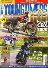 YOUNGTIMERS MOTO 2 HONDA CBX 1000 SUZUKI GSX-R 750 YAMAHA DTLC 125 GUZZI Le MANS