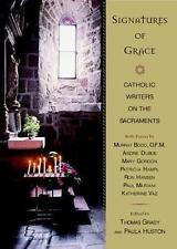 Signatures of Grace: Catholic Writers on the Sacraments-ExLibrary