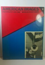 American Images: Photography, 1945-80  Paperback 1985 First Edition