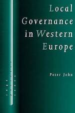 Local Governance in Western Europe (SAGE Politics Texts series) by Peter John