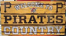 """PITTSBURGH PIRATES WELCOME TO PIRATES COUNTRY WOOD SIGN 13""""X24'' NEW WINCRAFT"""