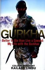 Johnny Gurkha: Better to Die than Live a Coward: My Life in the Gurkhas, Norman,