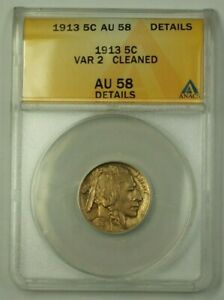 1913 US Buffalo Nickel 5c Coin VAR 2 ANACS AU-58 Details Cleaned (Better)