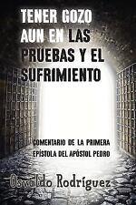 Tener Gozo Aun En Las Pruebas Y El Sufrimiento (Spanish Edition)
