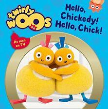 Hello Chickedy, Hello Chick (Twirlywoos).