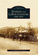 Images of America: Hardin and Larue Counties Kentucky 1880-1930 by Don Waters