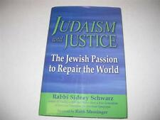 Judaism and Justice: The Jewish Passion to Repair the World by Rabbi Sidney Schw