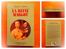 La reine Margot -François Pédron-L'amour et la Gloire -éditions Robert Laffont