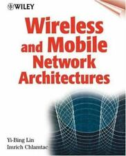 Wireless and Mobile Network Architectures by Yi-Bing Lin and Imrich Chlamtac...