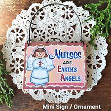 DECO Ornament Mini Sign NURSES  Earth's Angels RN LVN Nurse Hospital Medical USA