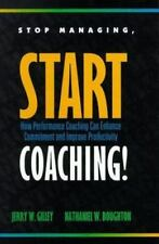Stop Managing, Start Coaching! - Acceptable - Gilley, Jerry W. - Hardcover