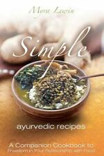 Simple Ayurvedic Recipes : A Companion Cookbook to Freedom in Your Relationship