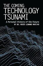 The Coming Technology Tsunami: A Personal History of the Future (Paperback or So