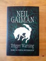 SIGNED FIRST EDITION of TRIGGER WARNING. NEIL GAIMAN. 1ST / 1ST 2015. GOOD OMENS