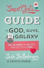 The Smart Girl's Guide to God, Guys, and the Galaxy : Save the Drama! and 100...