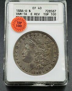 1886 O Morgan Silver Dollar Coin ANACS EF40 VAM-1A E REV Top 100 CONECA Variety
