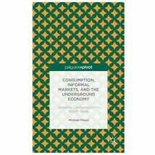 Consumption, Informal Markets, and the Underground Economy: Hispanic Consumption