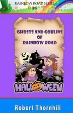 Ghosts and Goblins of Rainbow Road by Robert Thornhill (2010, Paperback)