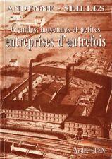 Andenne - Seilles : Grandes, moyennes et petites entreprises d'autrefois | 1999