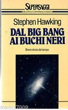 LIBRO=Dal big bang ai buchi neri=STEPHEN HAWKING=BUR 1994