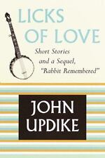 Licks of Love: Short Stories and a Sequel by Updike, John, Good Book