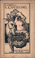 1910 - Economia - Politica - LABRIOLA, ARTURO. IL CAPITALISMO.