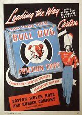 1941 AD(H19)~BOSTON WOVEN HOSE AND RUBBER CO. CAMBRIDGE, MASS. BULL DOG TAPE