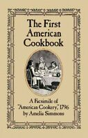 """First American Cookbook : A Facsimile of """"American Cookery,"""" 1796, Paperback ..."""