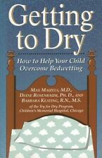 Getting to Dry : How to Help Your Child Overcome Bedwetting