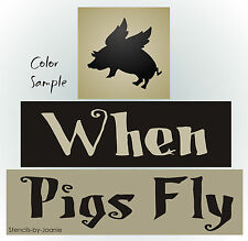 STENCIL When Pigs Fly Country Family Cabin Home Lodge Whimsey Primitive Blocks