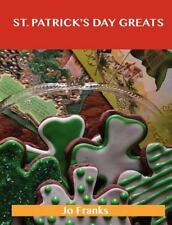 St. Patrick's Day Greats : Delicious St. Patrick's Day Recipes, the Top 72...