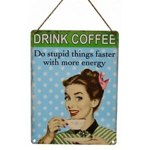DRINK COFFEE DO STUPID THINGS Metal Sign Plaque Novelty Gift Present for her NEW