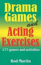 Drama Games and Acting Exercises : 177 Games and Activities by Rod Martin...
