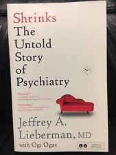 Shrinks : The Untold Story of Psychiatry by Jeffrey A. Lieberman