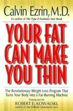 Your Fat Can Make You Thin: The Revolutionary Weight Loss Program That Turns