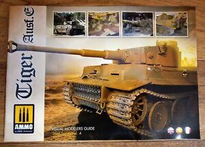Tiger I Ausf E: Visual Modelers Guide, Steel Series Vol 4, Softback AMMO Mig