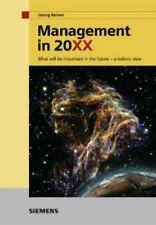 Management in 20XX - What will be important in the Future - A Holistic View