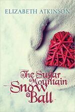 THE SUGAR MOUNTAIN SNOW BALL_NEW_SIGNED_FREE S/H_AGES 8-10_ELIZABETH ATKINSON