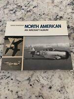 North American: An Aircraft Album (Aircraft A... by Swanborough, Gordon Hardback