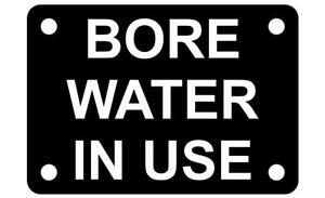 Bore Water In Use Sign Plaque Available in 7 Sizes & 30 Colours Outdoor UV Rated