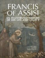 Francis of Assisi : An Illustrated History of His Life and Legacy, Hardcover ...