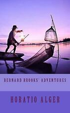 Bernard Brooks' Adventures by Horatio Alger (2014, Paperback)