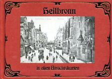 Heilbronn in alten Ansichtskarten (Heilbronn in old postcards) (hardback)