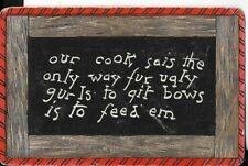 comic postcard slate series quips our cook sais only way fur ugly gurls,