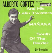 "ALBERTO CORTEZ & HIS LATIN TWISTERS – Mañana (RARE 60'S SINGLE 7"" BELGIUM PS)"