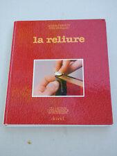 relieur   LA RELIURE  Annie PERSUY et Sün EVRARD   1983