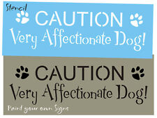 Joanie Stencil Caution Very Affectionate Dog Paw Print Animal Kennel Diy Signs