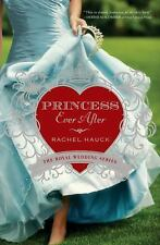 Princess Ever After (Royal Wedding Series) by Hauck, Rachel
