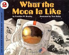 What the Moon is Like (Lets-Read-and-Find-Out Science, Stage 2) by Franklyn M.